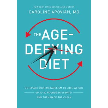 The Age-Defying Diet : Outsmart Your Metabolism to Lose Weight--Up to 20 Pounds in 21 Days!--And Turn Back the