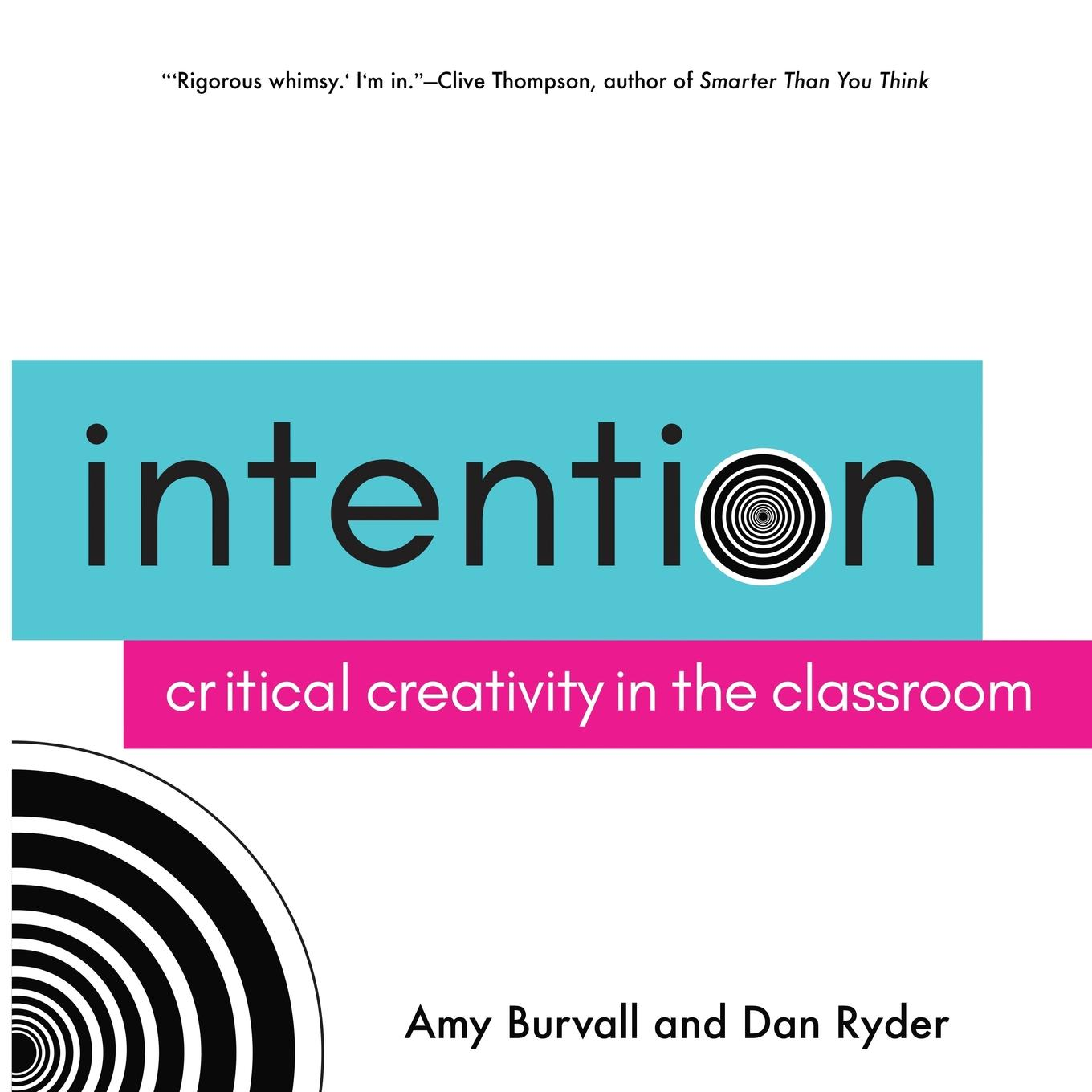 Intention : Critical Creativity in the Classroom