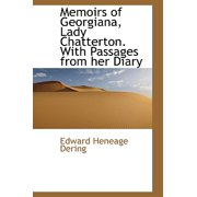Memoirs of Georgiana, Lady Chatterton. with Passages from Her Diary