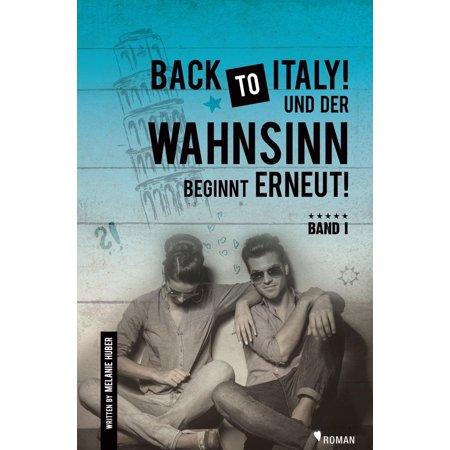 Back to Italy und der Wahnsinn beginnt erneut! - eBook (Der Sommer Beginnt Hier)