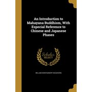 An Introduction to Mahayana Buddhism, with Especial Reference to Chinese and Japanese Phases