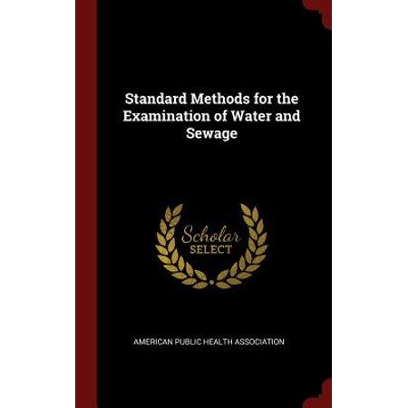 - Standard Methods for the Examination of Water and Sewage