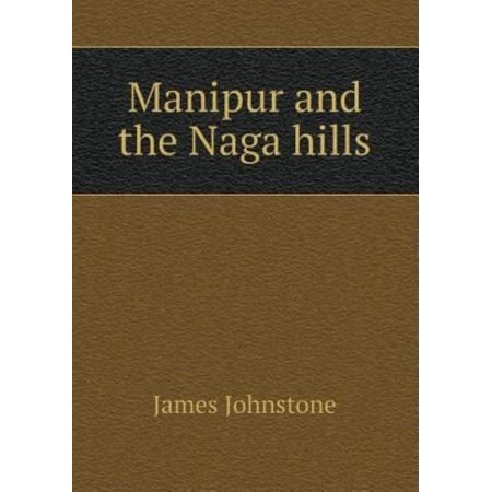 Manipur and the Naga Hills - image 1 of 1