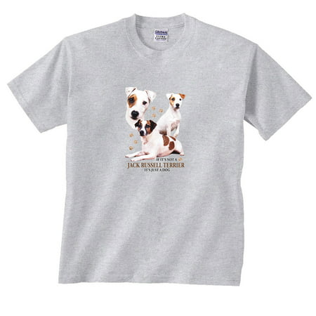 Jack Russell Bichon - If It's Not a Jack Russell Terrier It's Just a Dog T-Shirt