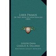 Liber Primus : Or First Book of Latin Exercises (1833)