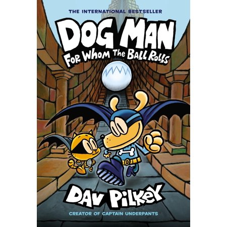 Dog Man: For Whom the Ball Rolls: From the Creator of Captain Underpants ()