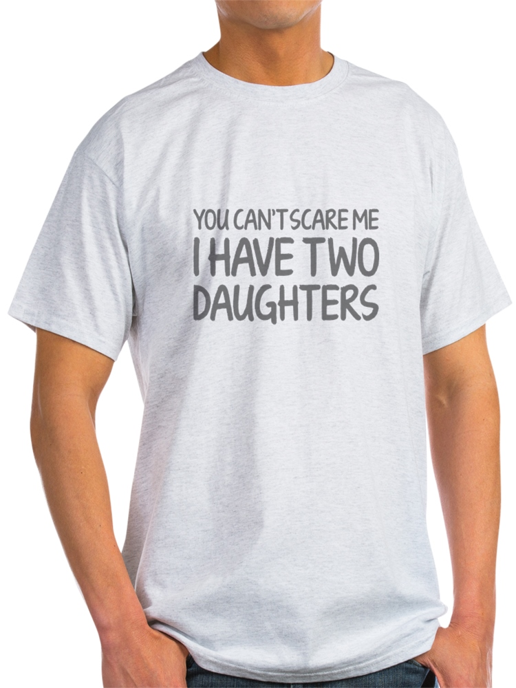tee You Cant Scare Me I Have Twin Girls Unisex Sweatshirt