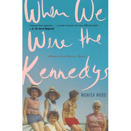 When We Were the Kennedys : A Memoir from Mexico, (Dom Kennedy From The Westside With Love 2)