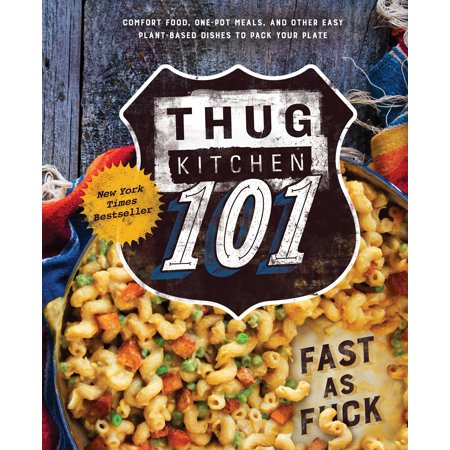Thug Kitchen 101 : Fast as F*ck - Walmart.com