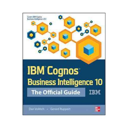 ibm cognos business intelligence 10 the official guide walmart com rh walmart com Cognos 10.2.1 IBM Cognos 11