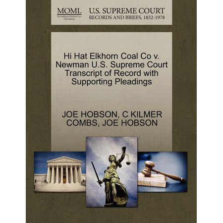 Hi Hat Elkhorn Coal Co V. Newman U.S. Supreme Court Transcript of Record with Supporting Pleadings Hi Hat Tambourine