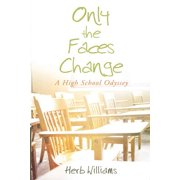 Only the Faces Change (a High School Odyssey)
