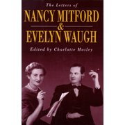 The Letters of Nancy Mitford and Evelyn Waugh by Charlotte Mosley