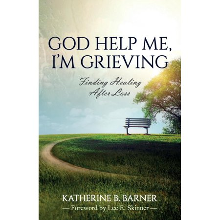God Help Me, I'm Grieving : Finding Healing After
