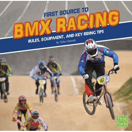 First Source to BMX Racing : Rules, Equipment, and Key Riding