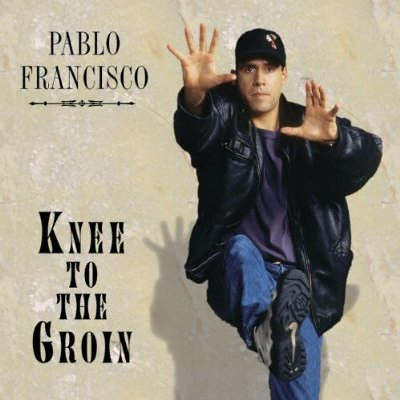 Pablo Francisco - Knee to the Groin [CD]