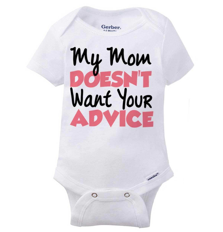 1a2862b3f9bb Gerber - My Mom Doesnt Want Advice Funny Shirt Cool Cute Newborn ...
