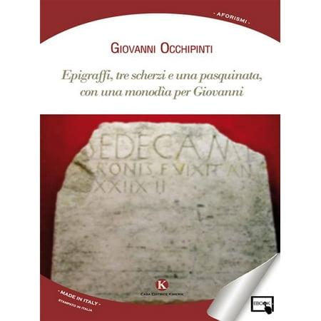 Epigraffi, tre scherzi e una pasquinata, con una monodìa per Giovanni - eBook