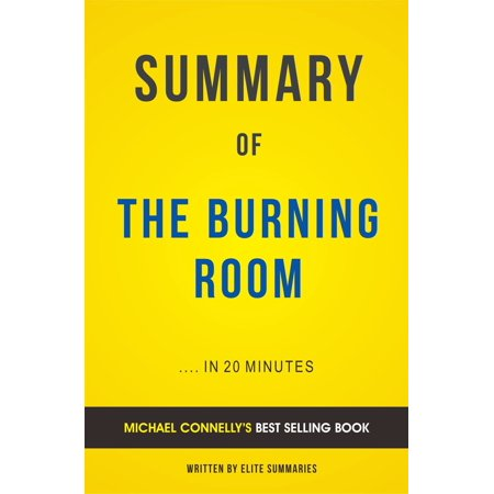 Summary of The Burning Room: by Michael Connelly | Includes Analysis - (Upon The Burning Of Our House Analysis)