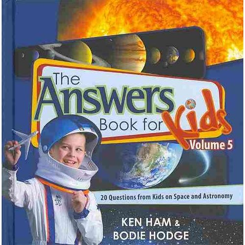 The Answers Book for Kids: 20 Questions from Kids on Space and Astronomy