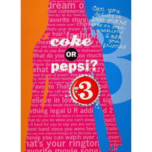Coke or Pepsi? 3: 1000 Coke or Pepsi Questions 2 Ask Your Friends!