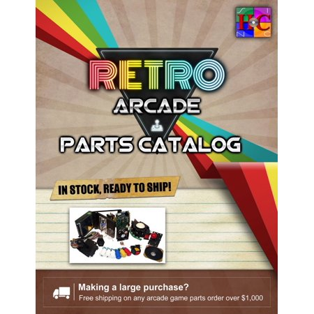 No Charge RetroArcade us arcade game parts catalog for building and  servicing arcade systems
