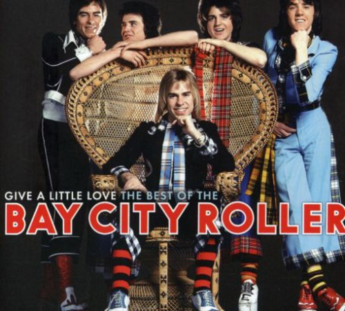 Bay City Rollers - Give a Little Love: The Best of. [CD]