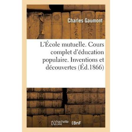 L'�cole Mutuelle. Cours Complet d'�ducation Populaire. Inventions Et D�couvertes, Par Ch. Gaumont, (Gaumont Cinema)