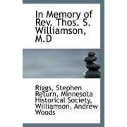 In Memory of REV. Thos. S. Williamson, M.D