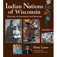 Indian Nations of Wisconsin : Histories of Endurance and Renewal, 2 Edition