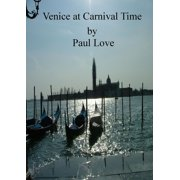Venice at Carnival Time - eBook