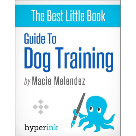 Dog Training: How to Tame a Dog Like Cesar Millan - eBook