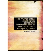 The Findings of the Continuation Committee Conferences Held in Asia, 1912-1913 : Arranged by Topics