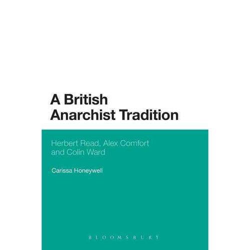 A British Anarchist Tradition: Herbert Read, Alex Comfort and Colin Ward