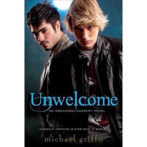 Unwelcome: An Archangel Academy Novel