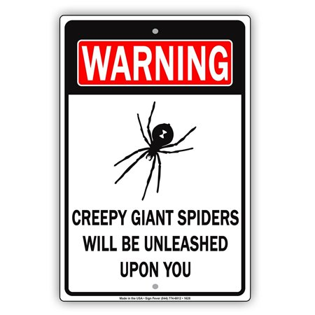 WARNING Creepy Giant Spiders Will Be Unleashed Upon You Gag Funny Notice Aluminum Note Metal Sign Plate - Funny And Creepy