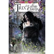 Books of Arilland: Trix and the Faerie Queen (Hardcover)