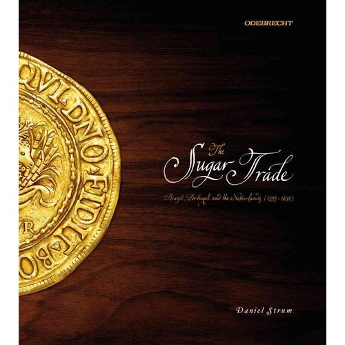 The Sugar Trade: Brazil, Portugal, and the Netherlands, 1595-1630