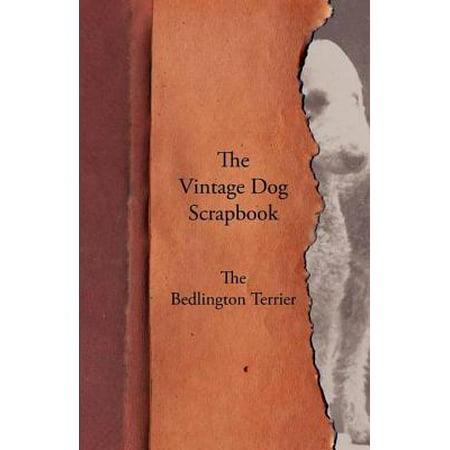 The Vintage Dog Scrapbook - The Bedlington Terrier - eBook (Bedlington Terrier Dog)