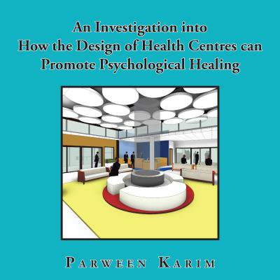 An Investigation into How the Design of Health Centres Can Promote Psychological Healing -