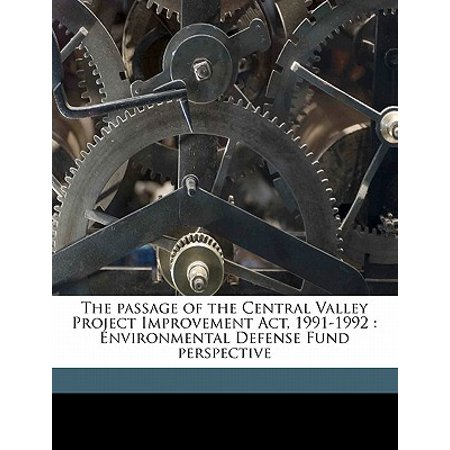 The Passage of the Central Valley Project Improvement ACT, 1991-1992 : Environmental Defense Fund