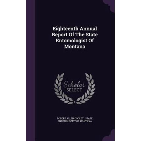 Eighteenth Annual Report of the State Entomologist of Montana