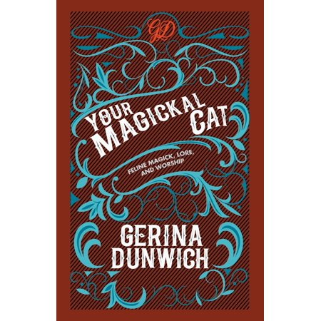Your Magickal Cat: Feline Magick, Lore, and Worship (Paperback)