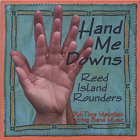 Reed Island Rounders - Hand Me Downs [CD]