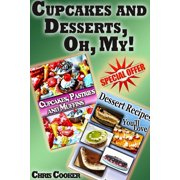Cupcakes and Desserts, Oh, My! - eBook