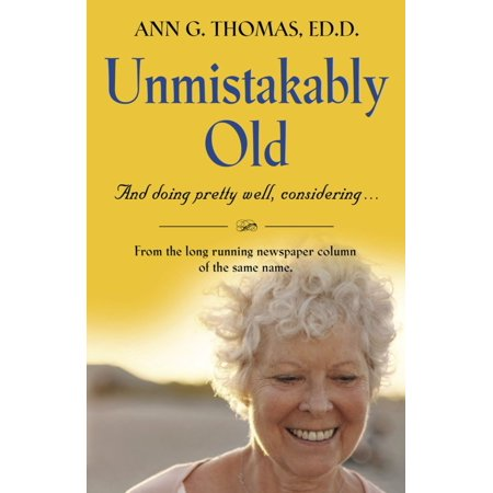 UNMISTAKABLY OLD And doing pretty well, considering.... - eBook