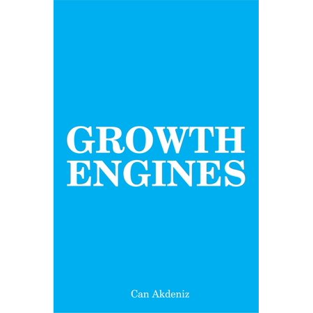 Growth Engines: Case Studies and Analysis of Today's Fastest Growing Companies (Best Business Books Book 35) -