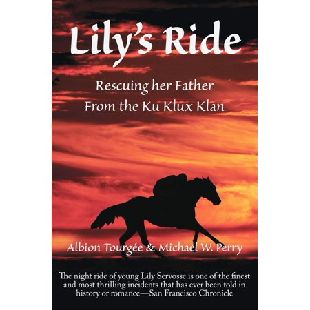 Lily's Ride: Saving her Father from the Ku Klux Klan -