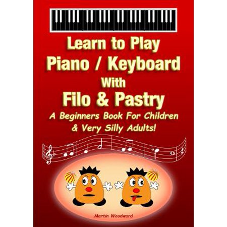 Learn to Play Piano / Keyboard with Filo & Pastry ()