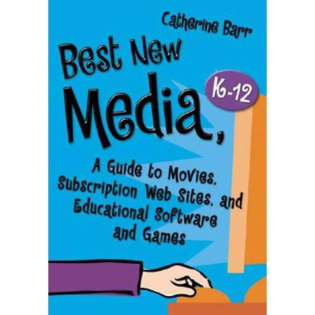 Best New Media, K-12 : A Guide to Movies, Subscription Web Sites, and Educational Software and